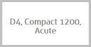 D4, Compact 1200, Acute