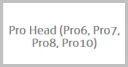 Pro Head (Pro6,Pro7,Pro8,Pro10)