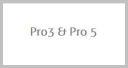 Pro3 & Pro 5